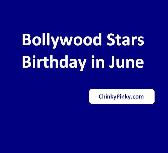 Bollywood Stars Birthday in June – Celebrities Actors Actress Born in June