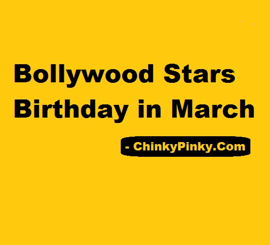Bollywood Stars Birthday in March – Celebrities Actors Actress Born in March