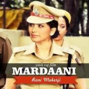 MARDAANI 2014 Hindi Movie Star Cast and Crew – Leading Actor Actress Name of Bollywood Film MARDAANI