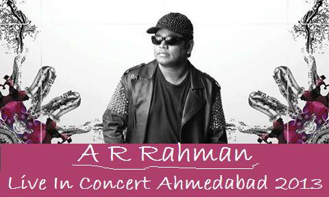 A R Rahman Concert Live in Ahmedabad on 27th October 2013