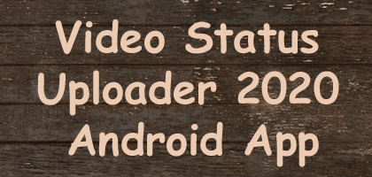 Video Status Uploader 2020 – Download And Upload Video Status Android App